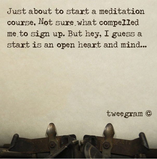"""""""Just about to start a meditation course..."""""""